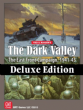 The Dark Valley Deluxe